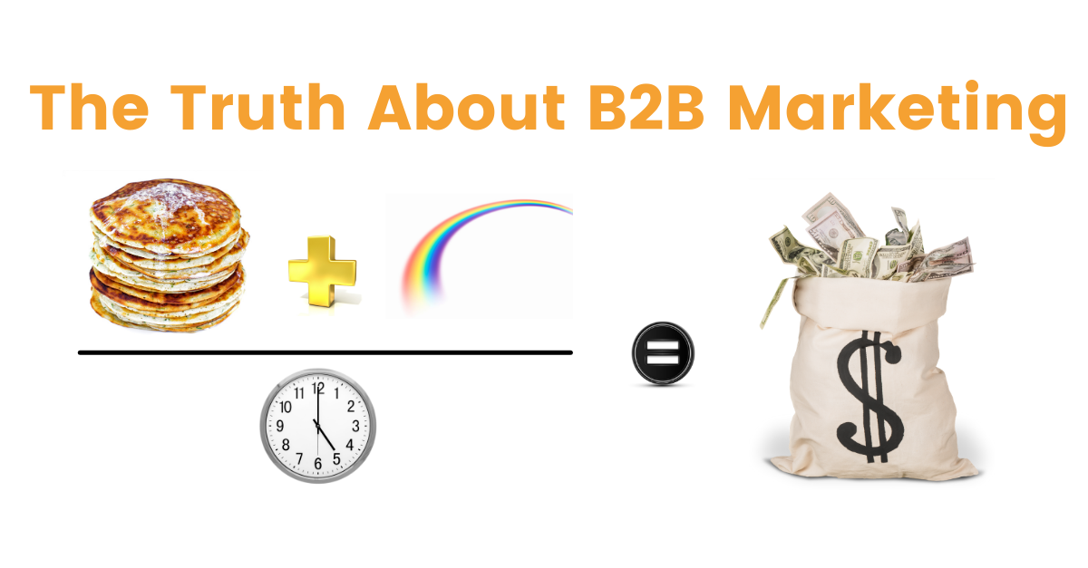 The truth about b2b marketing